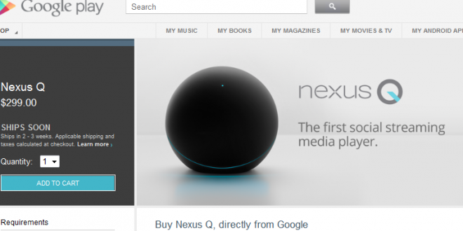 Nexus Q shipments delayed by 2-3 weeks due to no stock
